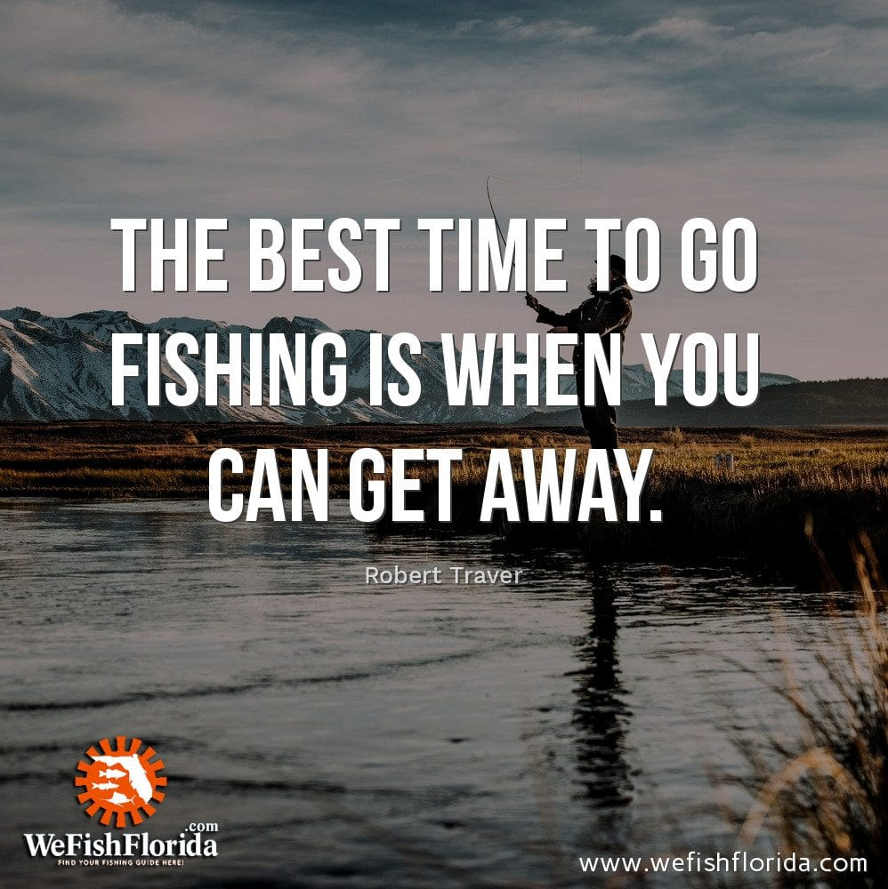 The best time to go fishing…